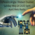 Different Angle Robert Ouimet May 24 2020 Acxit Web Radio