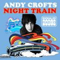 ANDY CROFTS' NIGHT TRAIN 3/12/20
