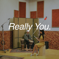Really You // Episode 71