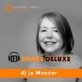 DJ DRINKS DELUXE live from Jitty's Amsterdam dj je Moeder