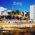 Cafe Mambo Ibiza Podcast #046 - Guest Mix from Alex P