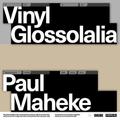 Vinyl Glossolalia: Paul Maheke