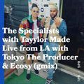 The Specialists with Tayylor Made Live From LA - 05.04.19  - FOUNDATION FM