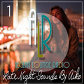 Aiko & ALR Present Late Night Sounds 1