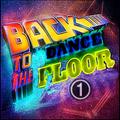Back To The Dance Floor 1