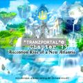 PANOKI EDM: Tranzportal Chapter 13: Ascension The Rise of a new Atlantis