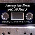 Legendary DJ Tanco NYC & DJ Gaspar - Journey Into House Vol. 39 Part 2