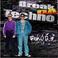 The Pako DJs Revival @Break DA Techno mix vol1