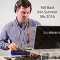 Fall Back Into Summer Mix 2016 | DJ Brian B Official