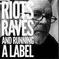 RIOTS, RAVES & RUNNING A LABEL: Special guest Lawrence (Felt, Denim, Go Kart Mozart)