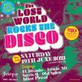 LOST WORLD ROCKS THE DISCO - 19 June 2021 part 1