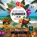 VEE JAY MAGISTRA for Waves Radio #7 - Summer Party