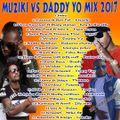 DJ OLEMACHO MUZIKI VS DADDY YO MIX 2017