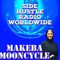 Side Hustle Radio Worldwide 4-19-21 ( Makeba Moon Cycle )