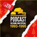 The Risky Presents Old Skool 1993-1995 Xmas Special! (#279)