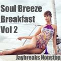 Soul Breeze Breakfast Vol 2