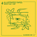 Illustrated Tapes - Aaja Music - 09 04 21