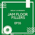 #JamFloorFillers Episode 35