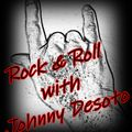 Rock & Roll with Johnny Desoto 11-08-2019