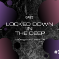 Gabz - Locked Down In The Deep #1