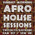 DJ Sttrobe - Afro House Sessions 4-25-2021