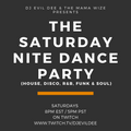 THE SATURDAY NITE DANCE PARTY 06/12/21 !!! (Live every Saturday on www.twitch.tv/djevildee)