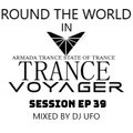 ERSEK LASZLO alias Dj UFO presents series Round the World in TRANCE VOYAGER Session Ep 39