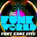 """Fort Knox Five presents """"Funk The World 22"""""""