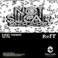 NOT SUGAR RADIO SHOW. GUEST DJ REFF-28ABRIL 2020
