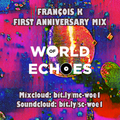François K - World of Echoes First Anniversary