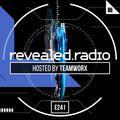 Revealed Radio 241 - Teamworx