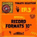 "TOMATO SELECTION - Ep.5 Season 2 - Special: Record Formats 10"""