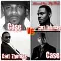 BEST SLOW JAMS OF R&B SINGERS CARL THOMAS AND CASE