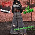 Cast no Shadows - Twitch live 12/16/2020 - (by Dj Pease)