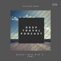 Deep Travel [Session# 046 Guest mix DIO S (GR)]