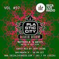 Plastic City Radio show vol# 97 by Jeff Swing