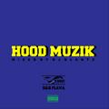 HOOD MUZIK (R&B Flava)