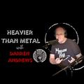 Heavier than Metal with Darren Andrews - 15/10/2021