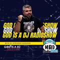 GOD IS A DJ RADIOSHOW AT MAD RADIO 106,2 | Episode #6