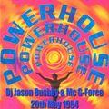 PowerHouse Redcar 20.5.94 DJ Jason Bushby & MC G-Force Uploaded By Garbie