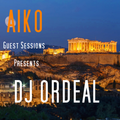 Aiko Guest Sessions presents Dj Ordeal  Tech House - House