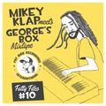 FATTY TAPES 10# - MIKEY KLAP Meets GEORGE'S BOX STUDIO (LIVE DUB MIX)