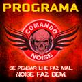 118º COMANDO NOISE - 23/05/2021