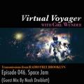 Virtual Voyager w/ Girl Wuner: Episode 046 - Space Jam (Guest Mix by Noah Dreiblatt)