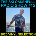 Ski Oakenfull Radio Show #12 - 2020 Vinyl Selection