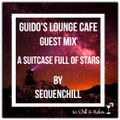 Guido's Lounge Cafe (A Suitcase Full Of Stars) Guest Mix by Sequenchill