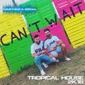 TROPICAL HOUSE 2K18