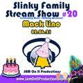 Mack Lino - Slinky Family Stream Show 20 - 020621