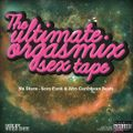 The Ultimate Orgasmix Sex Tape #01 by Buzz Dee