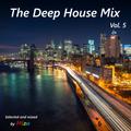 The Deep House Mix Vol. 5